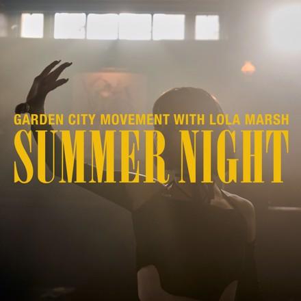 Garden City Movement, Lola Marsh - Summer Night
