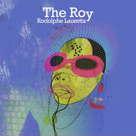 Rodolphe Lauretta - The Roy - For Roy Hargrove