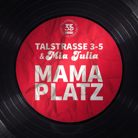 Talstrasse 3-5, Mia Julia - Mama Platz - Single