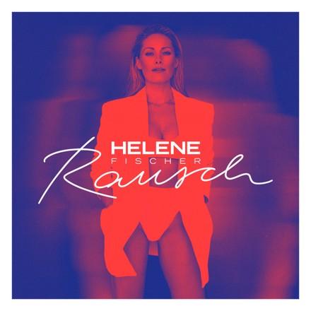 Helene Fischer - Rausch (Deluxe)