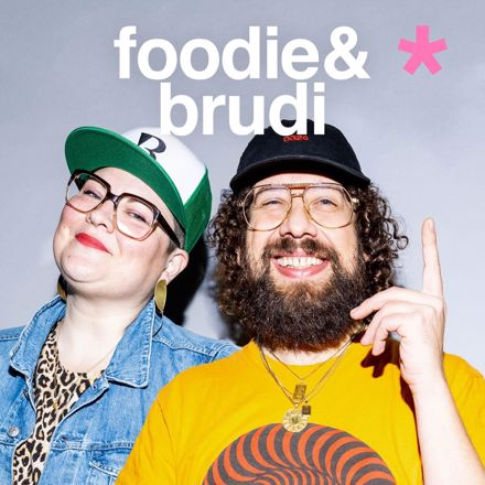 Foodie & Brudi - Der Podcast rund um's Essen