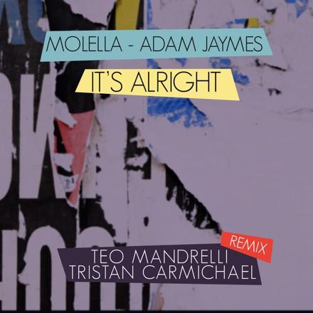 Molella, Adam Jaymes - It's Alright (Teo Mandrelli & Tristan Carmichael Remix)