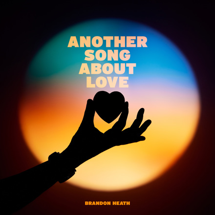 Brandon Heath - Another Song About Love - Single