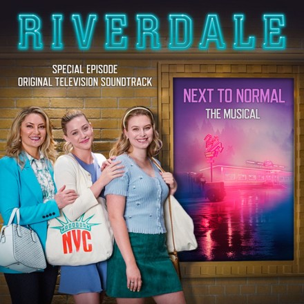 Riverdale Cast - Riverdale: Special Episode - Next to Normal the Musical (Original Television Soundtrack)