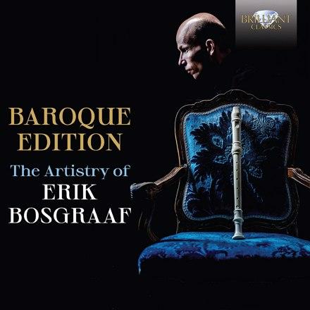 Erik Bosgraaf - Baroque Edition, The Artistry of Erik Bosgraaf