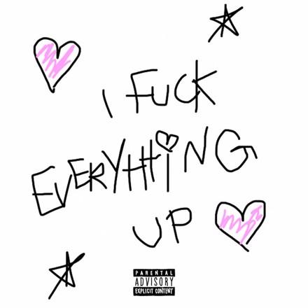 KILLBOY - I FUCK EVERYTHING UP
