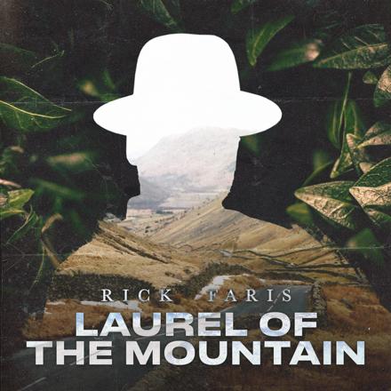 Rick Faris - Laurel of the Mountain