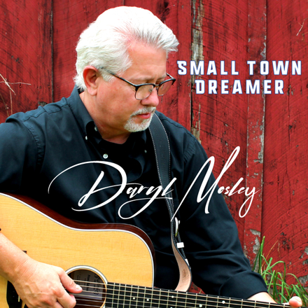 Daryl Mosley - Small Town Dreamer