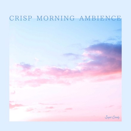 RELAX WORLD - CRISP MORNING AMBIENCE
