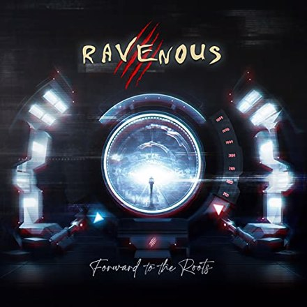 Ravenous - Forward to the Roots