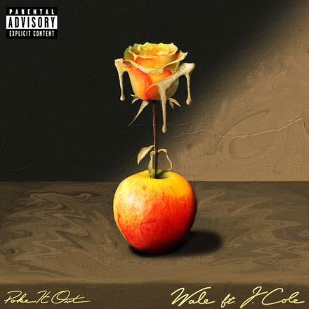 Wale, Cool & Dre, J. Cole - Poke It Out (feat. J. Cole)