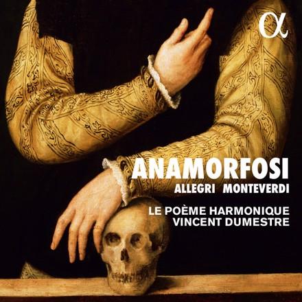 Le Poème Harmonique, Vincent Dumestre - Allegri & Monteverdi: Anamorfosi