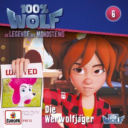 100% Wolf - Folge 6: Die Werwolfjäger (Legenden des Mondstein)