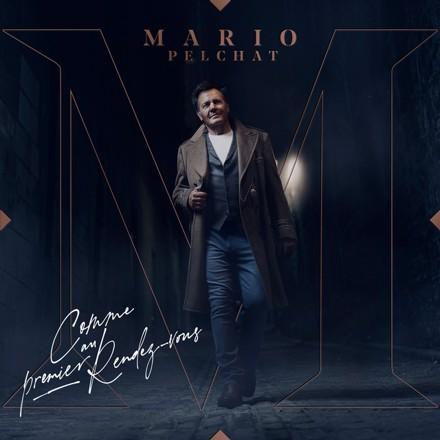 Mario Pelchat - Comme au premier rendez-vous