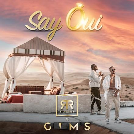 Ricky Rich, GIMS - Say Oui