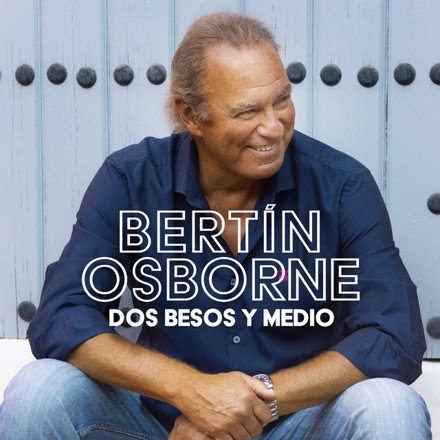 Bertin Osborne - Dos Besos Y Medio