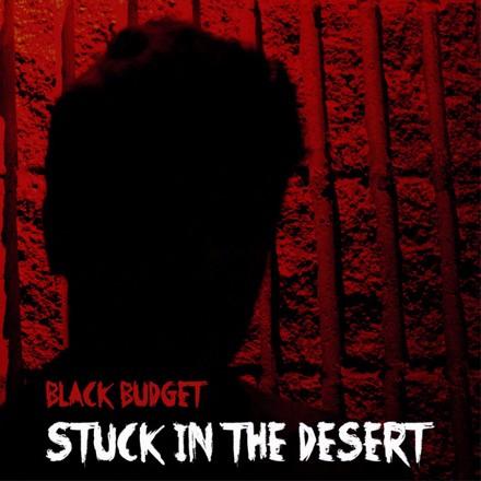 Black Budget - Stuck In the Desert