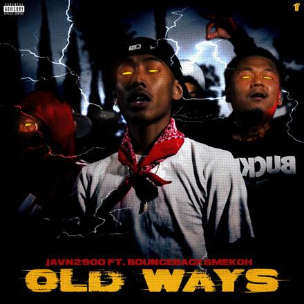 Javn2900 - Old Ways (feat. BounceBackSmekoh)