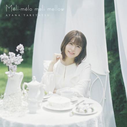 竹達彩奈 - Méli-mélo meli mellow