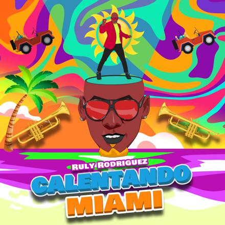 Ruly Rodriguez - Calentando Miami - Single