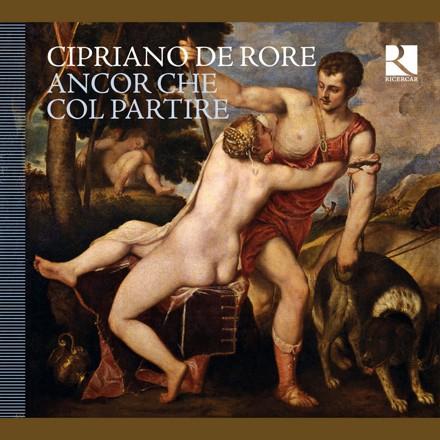 L'Achéron, Cappella Mediterranea, Vox Luminis, Doulce Mémoire - Cipriano de Rore: Ancor che col partire