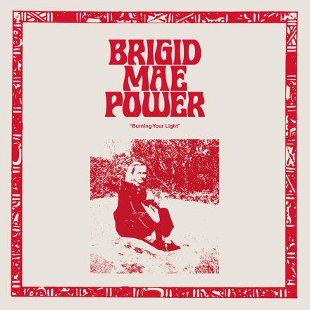 Brigid Mae Power - Burning Your Light