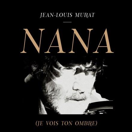 Jean-Louis Murat - Nana (je vois ton ombre)