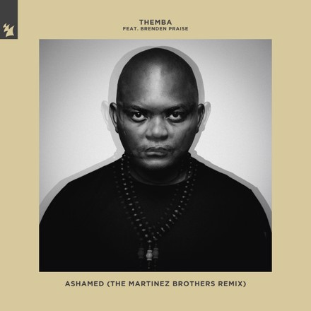 THEMBA, Brenden Praise, The Martinez Brothers - Ashamed - The Martinez Brothers Remix