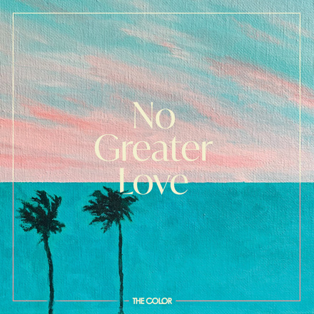 The Color - No Greater Love
