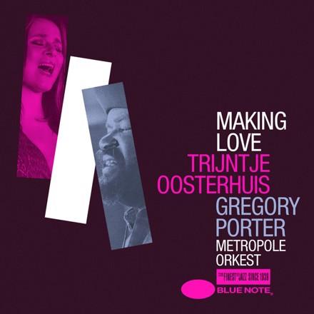 Trijntje Oosterhuis, Gregory Porter, Metropole Orkest - Making Love