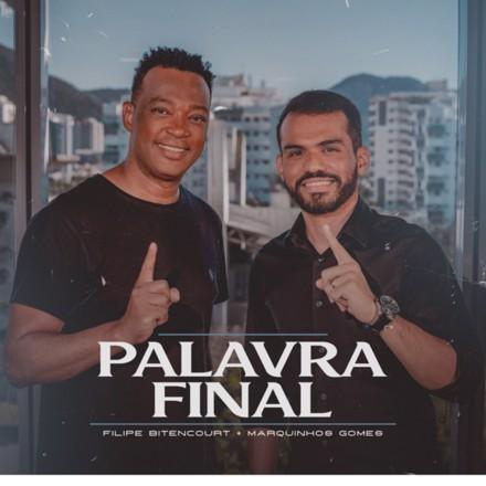 Filipe Bitencourt, Marquinhos Gomes - Palavra Final