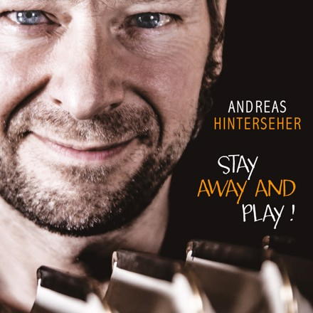 Andreas Hinterseher - Stay Away And Play!