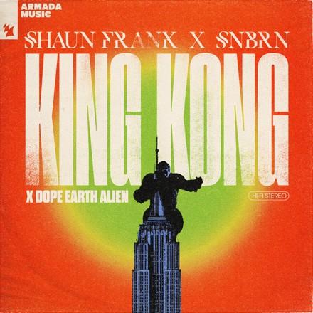 Shaun Frank, SNBRN, Dope Earth Alien - King Kong