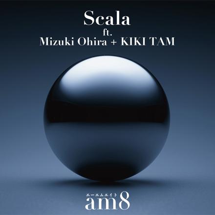 am8 - Scala (ft. Mizuki Ohira + KIKI TAM) - Single