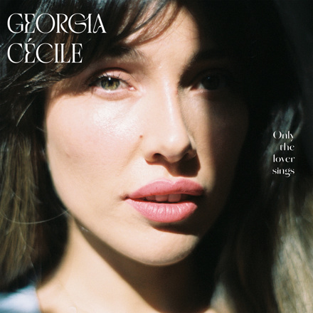 Georgia Cécile - Only The Lover Sings