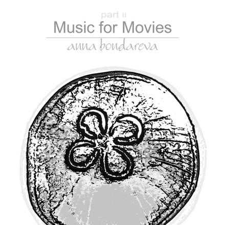 Anna Bondareva - Music for Movies, Pt. 2