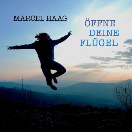 Marcel Haag - Öffne deine Flügel