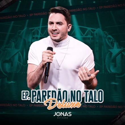 Jonas Esticado - Paredão No Talo (Deluxe)