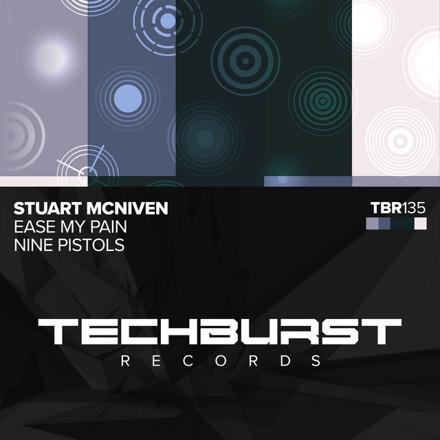 Stuart McNiven - Ease My Pain / Nine Pistols