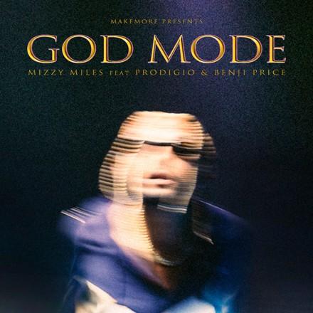 Mizzy Miles, Prodigio, benji price - GOD MODE