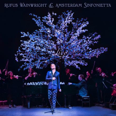 Rufus Wainwright, Amsterdam Sinfonietta - Rufus Wainwright and Amsterdam Sinfonietta (Live)