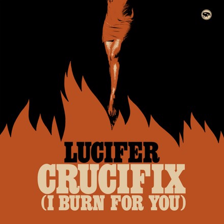 LUCIFER - Crucifix (I Burn for You)