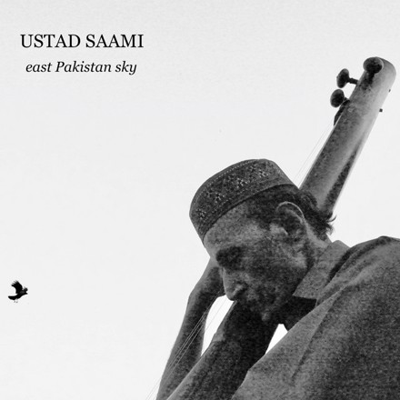 Ustad Saami - East Pakistan Sky