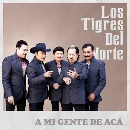 Los Tigres Del Norte - A Mi Gente De Acá