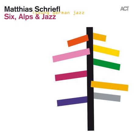 Matthias Schriefl - Six, Alps and Jazz