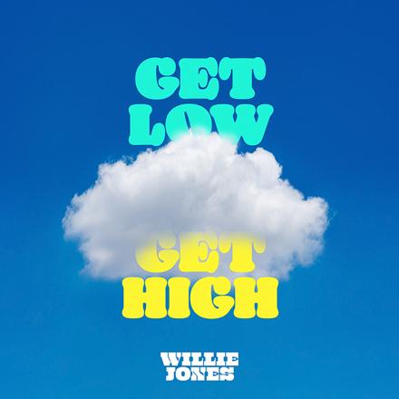 Willie Jones - Get Low, Get High