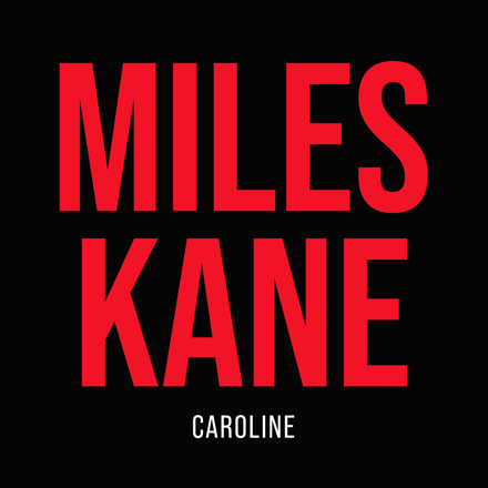 Miles Kane - Caroline
