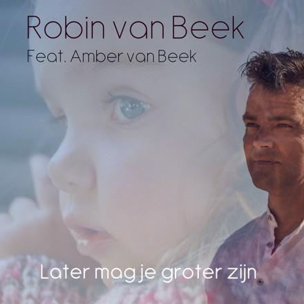 Robin van Beek - Later mag je groter zijn
