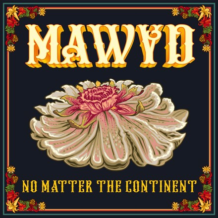 Mawyd - No Matter the Continent