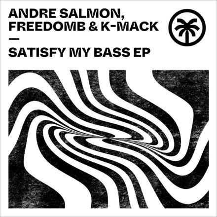 Andre Salmon, FreedomB, K-Mack - Satisfy My Bass EP